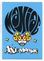 MANIAC, AXE MANIAC, DESODORANTE. POSTAL PUBLICIDAD ARGENTINA CIRCA 2000's  - LILHU - Publicidad