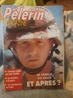 Pelerin Magazine 5643 Le Conflit Du Golfe Et Apres - Geschichte