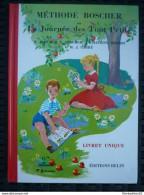 Méthode Boscher Ou La Journée Des Tout Petit: Livret Unique/ Editions Belin,2005 - Bücher, Zeitschriften, Comics