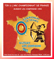 SUPER PIN'S TIR A L'ARC : CHAMPIONNAT DE FRANCE 1993 à MARGNY LES COMPIEGNE Dans L'OISE, émail Grand Feu 2,5X2,6cm - Tir à L'Arc