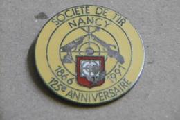 Pin's - Sports TIR : Société De Tir De NANCY 125è Anniversaire 1866-1991 - Pin