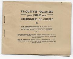1940/1945 - CARNET D'ETIQUETTES GOMMEES Pour COLIS Aux PRISONNIERS DE GUERRE ! - Marcophilie (Lettres)