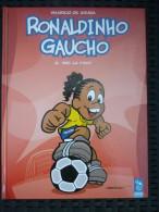 Mauricio De Sousa: Ronaldinho Gaucho 2. Vive Le Foot/ Editions Du Caméléon, 2006 - Books, Magazines, Comics
