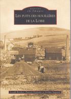 SU-19-210.  : MEMOIRE EN IMAGES   EDITIONS ALAN SUTTON. LIVRE DE CARTES POSTALES. PUITS HOUILLERES DE LA LOIRE. MINE. - France