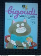 Bigoudi Et Compagnie Méthode De Lecture CP, Livret 2/ Nathan, 1986 - 6-12 Ans