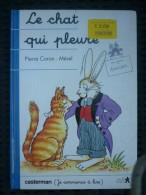 """Pierre Coran & Mérel: Le Chat Qui Pleure/ Casterman """"je Commence à Lire"""", 1993 - 6-12 Ans"""