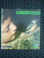 """Anne-Marie Pajot: Tit...la Mésange/ Hatier """"Images De La Nature"""", 1976 - Bücher, Zeitschriften, Comics"""