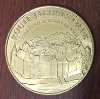 18 AINAY LE VIEIL ROUTE JACQUES COEUR MÉDAILLE SOUVENIR MONNAIE DE PARIS 2019 JETON TOKENS MEDALS COINS - 2019