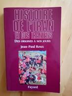 Histoire De L'Iran Et Des Iraniens Des Origines à Nos Jours - Jean - Paul Roux - History