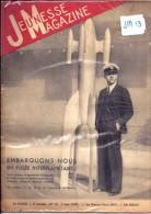 "REVUE  ""JEUNESSE MAGAZINE""  N°19  DU 7 MAI 1939 / TRES BON ETAT - Books, Magazines, Comics"