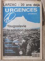 Revue Urgences Pacifistes N°3 (août 1991) Yougoslavie - Basques:terroristes - Polynésie - Golfe - Larzac - Politik