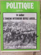 Revue Politique Hebdo N°182 (10/16 Juil 1975) 14 Juillet L'ennemi Intérieur Défile Aussi - Larzac - - Politik