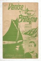 Partition Musicale Ancienne , VENISE ET BRETAGNE , Tino ROSSI , Frais Fr 1.85e - Partituren