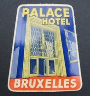 Ancienne étiquette Bagage Malle Valise PALACE HOTEL BRUXELLES Old Original Luggage Label - Etiquettes D'hotels