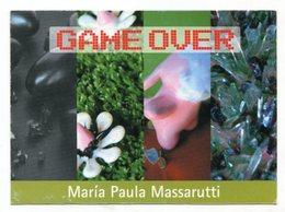 GAME OVER DE MARIA PULA MASSARUTTI, MUESTRA ARTE ART EXHIBITION - POSTAL PUBLICIDAD ARGENTINA CIRCA 2000 - LILHU - Otros