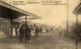 Congo Belge. Elisabethville, Départ Du Train Pour Le Cap - Congo Belga - Otros