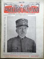 La Guerra Italiana 20 Giugno 1915 WW1 Alpini Volontari Gradisca Turbine Cadorna - Guerra 1914-18