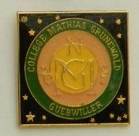 G487 Pin's Ville Village Collège MATHIAS GRUNEWALD GUEBWILLER ALSACE Achat Immediat - Villes