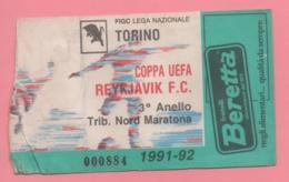 Biglietto Ingresso Stadio Torino Reykjavik 1992 - Biglietti D'ingresso