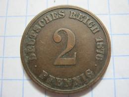 2 Pfennig 1876 (A) - [ 2] 1871-1918 : German Empire