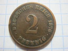 2 Pfennig 1876 (C) - [ 2] 1871-1918 : German Empire