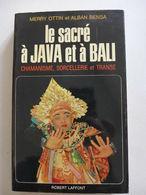 Merry Ottin, Alban Bensa - Le Sacré à Java Et à Bali. Chamanisme, Sorcellerie Et Transe / 1969 - éd. Laffont, Dédicacé - Esotérisme