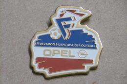 Pin's - Sport FOOTBALL Fédération Française De Football Avec OPEL - Football