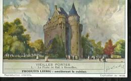 CHROMO LIEBIG . VIEILLES PORTES . LA PORTE DE HAL , A BRUXELLES . - Liebig