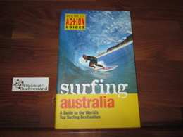 Surfing Australia - A Guide To The World's Top Surfing Destination - Sport