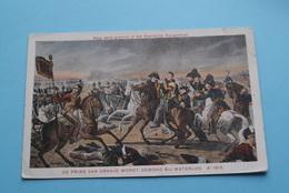 De Prins Van ORANJE Wordt Gewond Bij WATERLOO ( A° 1815 > Gravure Huisarchief ) Anno 19?? ( Zie Foto ) NL ! - Familles Royales