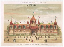- 15 - CHROMO : LA KABILINE – EXPOSITION UNIVERSELLE DE 1889 : COLONIES FRANCAISES (PALAIS CENTRAL) - Chromos