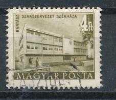 Ungarn 1952 Mi. 1241 Gest. Haus Der Bergarbeitergewerkschaft Bergbau - Ungheria