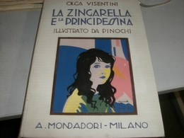 LIBRO LA ZINGARELLA E LA PRINCIPESSINA -OLGA VISENTINI 1926 ILLUSTRATO DA PINOCHI - Old Books