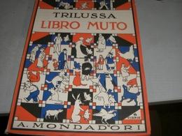 LIBRO TRILUSSA LIBRO MUTO-ILLUSTRATO DA CISARI 1935 - Libri Antichi