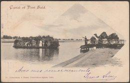 Canal Of Port Said, 1901 - Lichtenstern & Harari Postcard - Port Said