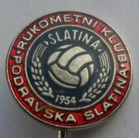 Handball Club RK SLATINA PODRAVSKA SLATINA  PIN BADGE Z3 - Handball