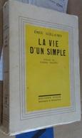 1947 - émile Guillaumin - La Vie D'un Simple - édition Définitive - Libros, Revistas, Cómics