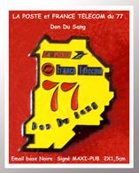 """SUPER PIN'S LA POSTE, FRANCE TELECOM De SEINE Et MARNE : Unis Pour """"LE DON Du SANG"""" émail Base Noire 2X1,5cm - Mail Services"""