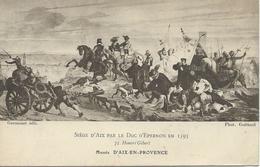 DPT 13 AIX En PROVENCE Musée  Siège D'Aix Par Le Duc D'Epernon En 1593 Gravure 75 Honoré Gibert  CPA 1919 TBE - Aix En Provence