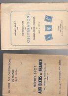 BLot : Nomenclature Des Oblitérations Des Postes 1849-1876 + Aux Bleus De France 1 Iere Edition  Ed 1946 - Autres