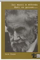 Ezra Pound - Lui Aussi A Attendu Noel En Prison...... - Personajes