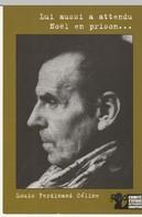 Louis Ferdinand Céline - Lui Aussi A Attendu Noel En Prison...... - Personaggi