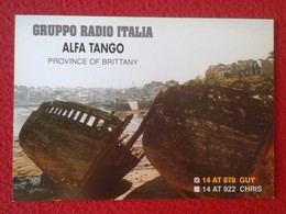 POSTAL POSTCARD QSL RADIOAFICIONADOS RADIO AMATEUR GRUPPO ALFA TANGO ITALIA FRANCE BRITTANY PROVINCE OF BRETAGNE BOATS.. - Tarjetas QSL