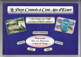 """03 -  COSNE - """" Le Pays Cosnois à Cent Ans D'écart """" - 2012 - Bourbonnais"""