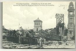 Bruxelles Exposition : L'incendie Des 14-15 Août 1910. Ruines Du Palais De Belgique Vers Le Pavillon De Bruxelles - Catastrophes