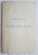 1970 Vingt Lettres De R. Brasillach - Avant-propos De Maurice Bardèche - Autres