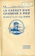 Le Carnet D'un Chasseur à Pied 21e Bataillon De Chasseurs à Pied Raon-L'Étape 26e De Régiment D'infanterie Nancy - Livres
