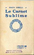Le Carnet Sublime Paul Gsell Lieutenant Lucquiaud Tué En 1915 68e 68  Régiment D'infanterie Issoudun Le Blanc RARE - Livres