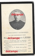Doodsprentje Felix Leirs Noorderwijk 1850 Pastoor Te Liedekerke En OLV Tielt En Overleden 1910 - Imágenes Religiosas