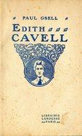 Paul Gsell Edith Cavell RARE  Infirmière Britannique Fusillée Par Les Allemands 1916 1915 RARE - Livres